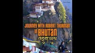 Journey with Robert Thurman in Bhutan -- FULL MOVIE