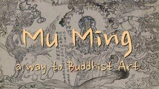Mu Ming, a way to Buddhist Art