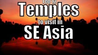 12 Temples to visit in Southeast Asia